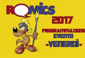 Romics 2017, programmazione evento per Venerdì 7 Aprile