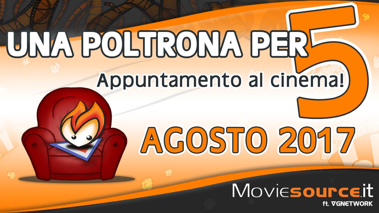 Agosto 2017: cosa andare a vedere al cinema?