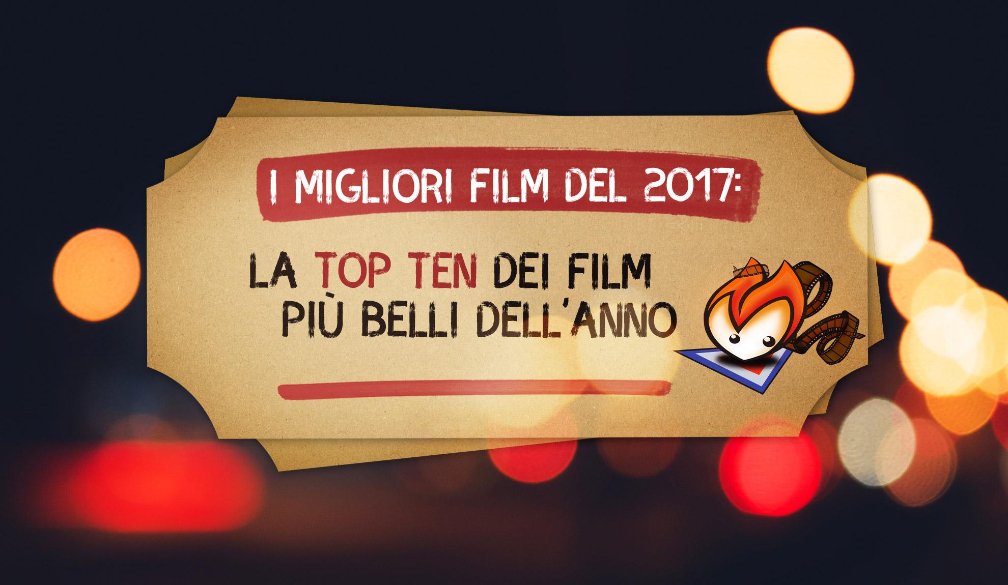 I Migliori Film del 2017: la Top Ten dei film più belli dell'anno
